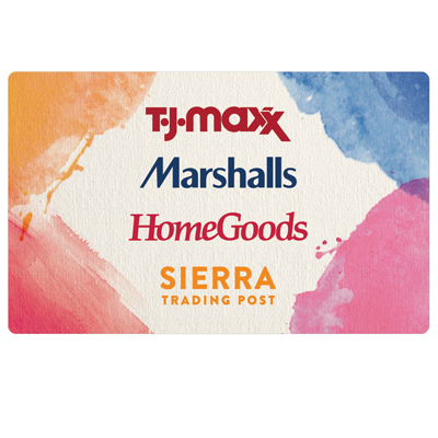 T.J.MAXX |MARSHALLS |HOMEGOODS |SIERRA <sup>®</sup> $25 Gift Card - Find the brands you love at prices that work for you with a TJX gift card! Our buyers negotiate amazing deals with top designers and pass the savings to you. Departments include apparel, shoes, home, beauty, and accessories. The TJX gift card is redeemable at over 2800 T.J.Maxx, Marshalls, HomeGoods, and Sierra stores (in the U.S. and Puerto Rico) and online at tjmaxx.com and sierra.com.